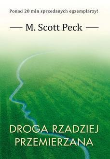 Chomikuj, ebook online Droga rzadziej przemierzana. M. Scott Peck
