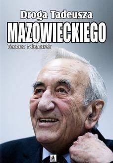 Chomikuj, ebook online Droga Tadeusza Mazowieckiego. Tomasz Mielcarek