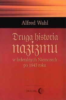 Chomikuj, ebook online Druga historia nazizmu w federalnych Niemczech po 1945 roku. Alfred Wahl