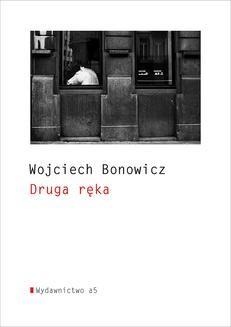 Chomikuj, ebook online Druga ręka. Wojciech Bonowicz