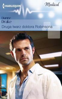 Chomikuj, pobierz ebook online Druga twarz doktora Robinsona. Dianne Drake