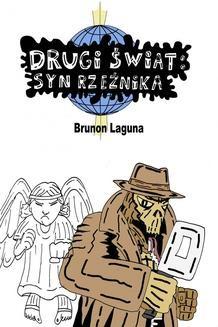 Chomikuj, pobierz ebook online Drugi świat: syn rzeźnika. Brunon Laguna