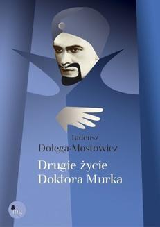 Chomikuj, ebook online Drugie życie Doktora Murka. Tadeusz Dołęga Mostowicz