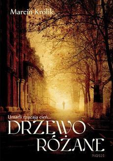 Chomikuj, ebook online Drzewo różane. Marcin Królik