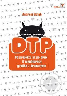 Chomikuj, ebook online DTP. Od projektu aż po druk. O współpracy grafika z drukarzem. Andrzej Gołąb