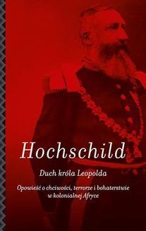 Chomikuj, ebook online Duch króla Leopolda. Adam Hochschild
