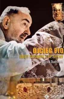Chomikuj, ebook online Duchowe Biografie: Ojciec Pio. Patrick Sbalchiero