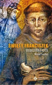 Chomikuj, ebook online Duchowe Biografie: Święty Franciszek. Michel Feuillet