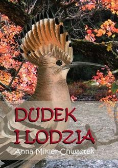 Chomikuj, ebook online Dudek i Lodzia. Anna Mikler-Chwastek