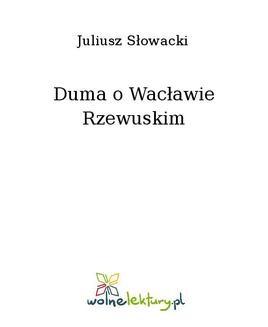 Chomikuj, ebook online Duma o Wacławie Rzewuskim. Juliusz Słowacki