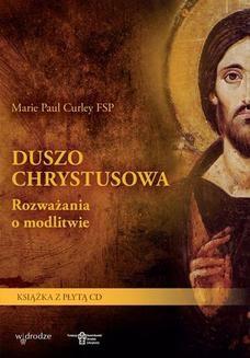 Ebook Duszo Chrystusowa Rozważania o modlitwie pdf