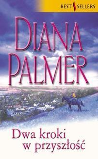 Chomikuj, ebook online Dwa kroki w przyszłość. Diana Palmer