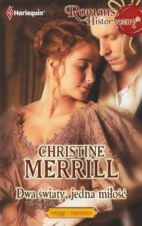 Chomikuj, ebook online Dwa światy, jedna miłość. Christine Merrill