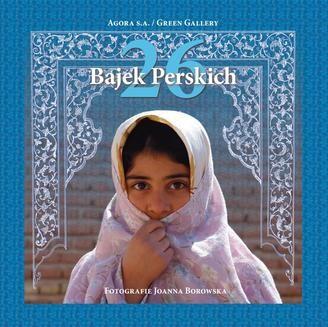 Chomikuj, ebook online Dwadzieścia sześć bajek perskich. Joanna Borowska