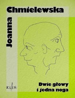 Chomikuj, ebook online Dwie głowy i jedna noga. Joanna Chmielewska