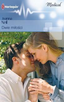 Chomikuj, ebook online Dwie miłości. Joanna Neil