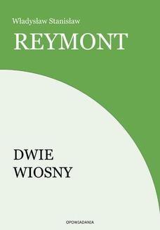 Chomikuj, ebook online Dwie wiosny. Władysław Stanisław Reymont
