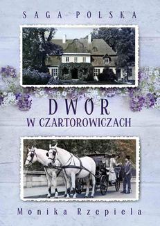 Ebook Dwór w Czartorowiczach pdf