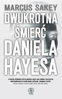 Chomikuj, ebook online Dwukrotna śmierć Daniela Hayesa. Marcus Sakey