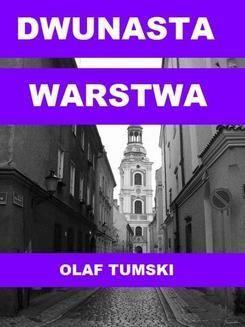 Chomikuj, pobierz ebook online Dwunasta warstwa. Olaf Tumski