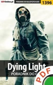Ebook Dying Light. Poradnik do gry pdf