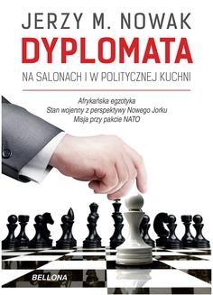 Chomikuj, ebook online Dyplomata. W salonach i politycznej kuchni. Jerzy M. Nowak