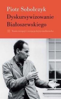 Chomikuj, ebook online Dyskursywizowanie Białoszewskiego. Tom 1. Piotr Sobolczyk