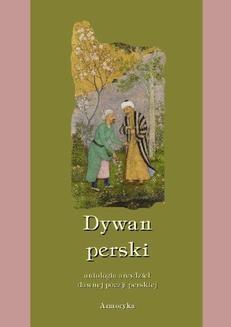 Chomikuj, ebook online Dywan perski. Antologia arcydzieł dawnej poezji perskiej. Antologia