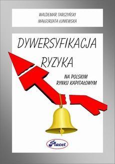 Chomikuj, ebook online Dywersyfikacja ryzyka na polskim rynku kapitałowym. Waldemar Tarczyński