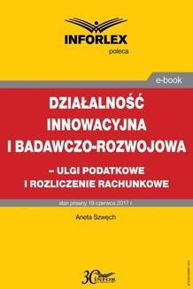 Chomikuj, ebook online Działalność innowacyjna i badawczo-rozwojowa – ulgi i rozliczenia rachunkowe. Aneta Szwęch