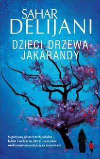 Chomikuj, ebook online Dzieci drzewa Jakarandy. Sahar Delijani