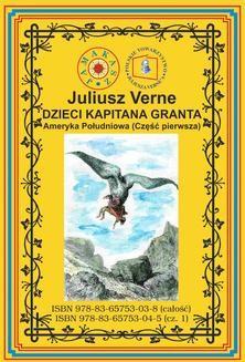 Chomikuj, ebook online Dzieci Kapitana Granta. Część 1. Ameryka Południowa. Juliusz Verne