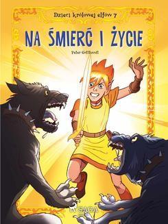 Chomikuj, ebook online Dzieci królowej elfów 7 – Na śmierć i życie. Peter Gotthardt null