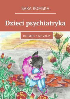 Chomikuj, ebook online Dzieci psychiatryka. Sara Romska