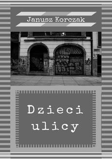 Chomikuj, ebook online Dzieci ulicy. Janusz Korczak