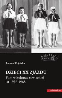 Ebook Dzieci XX Zjazdu. Film w kulturze sowieckiej lat 1956-1968 pdf