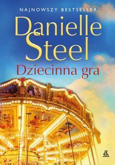 Chomikuj, ebook online Dziecinna gra. Danielle Steel