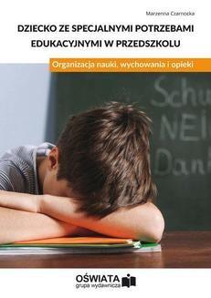 Chomikuj, ebook online Dziecko ze specjalnymi potrzebami edukacyjnymi w przedszkolu. Organizacja nauki, wychowania i opieki. Marzenna Czarnocka