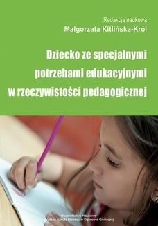 Chomikuj, pobierz ebook online Dziecko ze specjalnymi potrzebami edukacyjnymi w rzeczywistości pedagogicznej. Małgorzata Kitlińska-Król