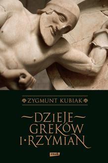 Chomikuj, ebook online Dzieje Greków i Rzymian. Zygmunt Kubiak