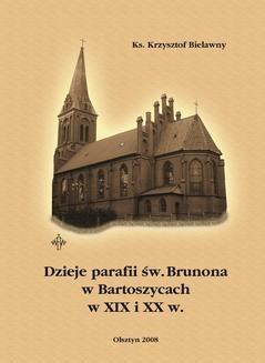 Chomikuj, ebook online Dzieje parafii św. Brunona w Bartoszycach w XIX i XX w.. ks. Krzysztof Bielawny