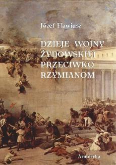 Chomikuj, ebook online Dzieje wojny żydowskiej przeciwko Rzymianom. Józef Flawiusz