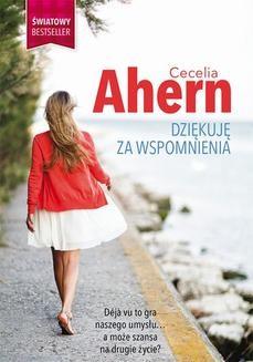 Chomikuj, ebook online Dziękuję za wspomnienia. Cecelia Ahern