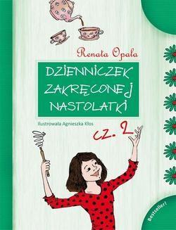Chomikuj, ebook online Dzienniczek Zakręconej Nastolatki cz.2. Renata Opala