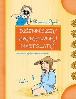 Chomikuj, ebook online Dzienniczek zakręconej nastolatki cz.4. Renata Opala