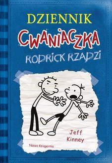 Chomikuj, ebook online Dziennik Cwaniaczka 2 Rodrick rządzi. Jeff Kinney