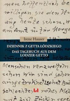 Chomikuj, pobierz ebook online Dziennik z getta łódzkiego / Das Tagebuch aus dem Lodzer Getto. Irene Hauser