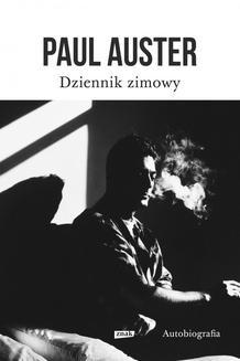 Chomikuj, pobierz ebook online Dziennik zimowy. Autobiografia. Paul Auster