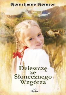 Chomikuj, ebook online Dziewczę ze Słonecznego Wzgórza. Bjrnstjerne Bjrnson
