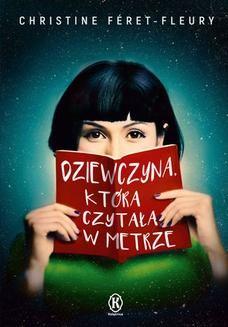 Chomikuj, ebook online Dziewczyna, która czytała w metrze. Christine Feret-Fleury